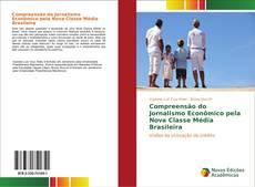 Copertina di Compreensão do Jornalismo Econômico pela Nova Classe Média Brasileira