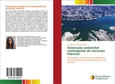 Capa do livro de Valoração ambiental contingente de recursos hidrícos