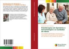 Bookcover of Fisioterapia em Geriatria e Gerontologia e o Cuidador de Idoso