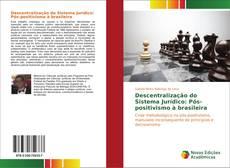 Capa do livro de Descentralização do Sistema Jurídico: Pós-positivismo à brasileira