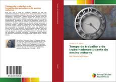 Bookcover of Tempo do trabalho e do trabalhador/estudante do ensino noturno