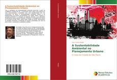 Copertina di A Sustentabilidade Ambiental no Planejamento Urbano