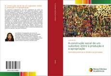 Capa do livro de A construção social de um subúrbio: entre a produção e a apropriação