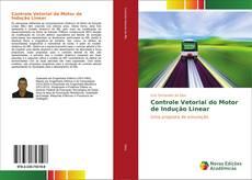 Bookcover of Controle Vetorial do Motor de Indução Linear