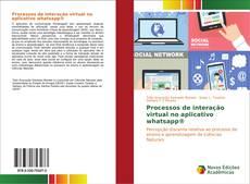 Portada del libro de Processos de interação virtual no aplicativo whatsapp®