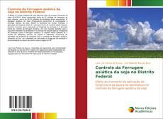 Buchcover von Controle da Ferrugem asiática da soja no Distrito Federal