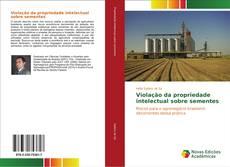 Bookcover of Violação da propriedade intelectual sobre sementes