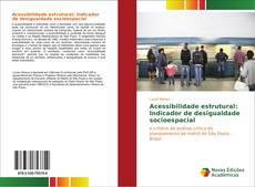 Capa do livro de Acessibilidade estrutural: Indicador de desigualdade socioespacial