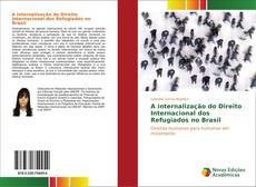 Bookcover of A internalização do Direito Internacional dos Refugiados no Brasil