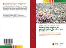 Bookcover of Prévias Carnavalescas como Atrativo Turístico em Jo?o Pessoa - PB