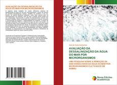 AVALIAÇÃO DA DESSALINIZAÇÃO DA ÁGUA DO MAR POR MICRORGANISMOS的封面