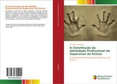 Capa do livro de A Constitução da Identidade Profissional do Supervisor de Ensino