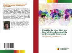 Questão da Liberdade em Hannah Arendt no Âmbito da Revolução Americana的封面
