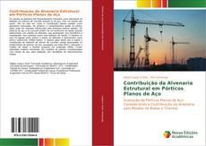Contribuição da Alvenaria Estrutural em Pórticos Planos de Aço的封面