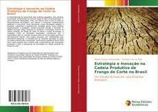 Bookcover of Estratégia e Inovação na Cadeia Produtiva de Frango de Corte no Brasil