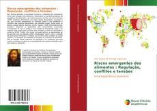 Обложка Riscos emergentes dos alimentos : Regulação, conflitos e tensões