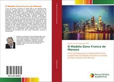Bookcover of O Modelo Zona Franca de Manaus