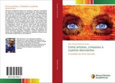 Bookcover of Entre artistas, cineastas e sujeitos desviantes