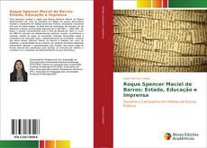 Bookcover of Roque Spencer Maciel de Barros: Estado, Educação e Imprensa