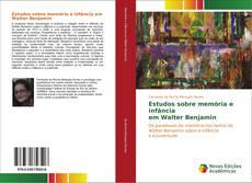 Buchcover von Estudos sobre memória e infância em Walter Benjamin