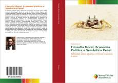Copertina di Filosofia Moral, Economia Política e Semântica Penal