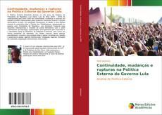 Continuidade, mudanças e rupturas na Política Externa do Governo Lula的封面