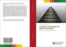 Bookcover of A crítica de Theodor W. Adorno ao tédio: