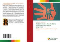 Bookcover of Modernidade e Regulação na Educação de crianças pequenas