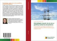 Bookcover of Estratégia naval vis-à-vis a política externa brasileira