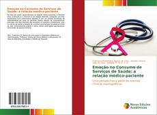 Capa do livro de Emoção no Consumo de Serviços de Saúde: a relação médico-paciente