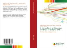 Bookcover of A formação de professores a distância no Sistema UAB