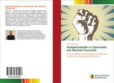 Bookcover of Subjetividade e Liberdade em Michel Foucault