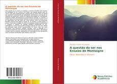 Capa do livro de A questão do ser nos Ensaios de Montaigne