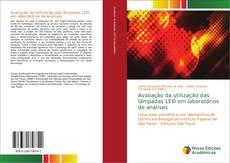 Bookcover of Avaliação da utilização das lâmpadas LED em laboratórios de análises