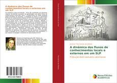 Capa do livro de A dinâmica dos fluxos de conhecimentos locais e externos em um SLP