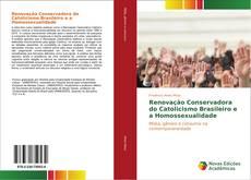 Bookcover of Renovação Conservadora do Catolicismo Brasileiro e a Homossexualidade