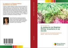 Capa do livro de A violência no Regime Militar brasileiro e na escola
