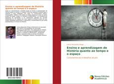 Bookcover of Ensino e aprendizagem de História quanto ao tempo e o espaço