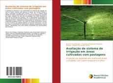 Capa do livro de Avaliação de sistema de irrigação em áreas cultivadas com pastagens