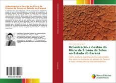 Portada del libro de Urbanização e Gestão do Risco de Erosão de Solos no Estado do Paraná