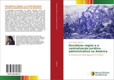 Обложка Ouvidores régios e a centralização jurídico-administrativa na América