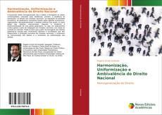 Bookcover of Harmonização, Uniformização e Ambivalência do Direito Nacional