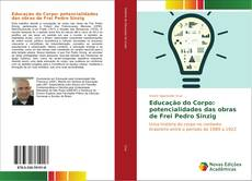 Buchcover von Educação do Corpo: potencialidades das obras de Frei Pedro Sinzig