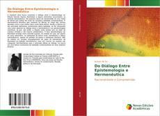 Обложка Do Diálogo Entre Epistemologia e Hermenêutica