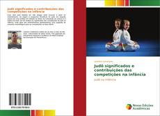 Bookcover of Judô significados e contribuições das competições na infância