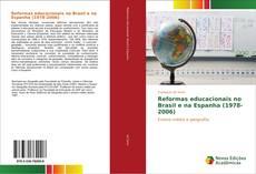 Bookcover of Reformas educacionais no Brasil e na Espanha (1978-2006)