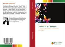 Bookcover of A mulher e o câncer
