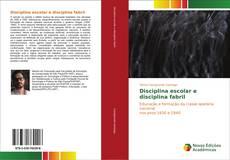 Copertina di Disciplina escolar e disciplina fabril