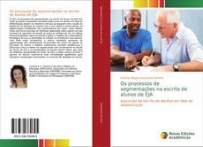 Bookcover of Os processos de segmentações na escrita de alunos de EJA