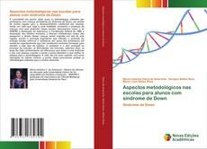 Bookcover of Aspectos metodológicos nas escolas para alunos com síndrome de Down